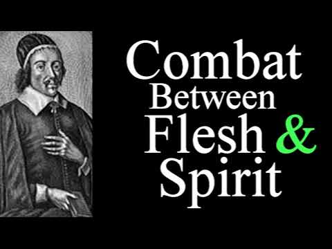 Combat Between the Flesh and the Spirit - Christopher Love Audio Sermons
