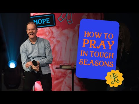 How to pray in tough seasons  Robert Fergusson  Hillsong Church Online