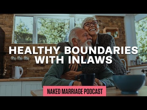 Healthy Boundaries with In-Laws  The Naked Marriage Podcast  Episode 013