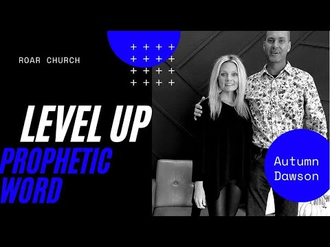 LEVEL UP Prophetic Word at Roar Church Texarkana 1-3-2021 Autumn Prayer