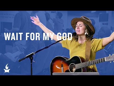 Wait for My God (spontaneous) -- The Prayer Room Live Moment