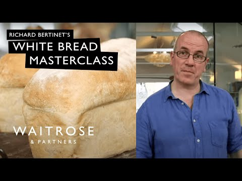 Richard Bertinet's White Bread Masterclass | Waitrose & Partners