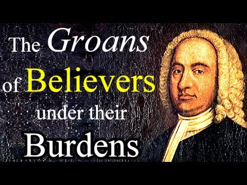 The Groans of Believers under their Burdens - Ebenezer Erskine / Christian Audio Sermon