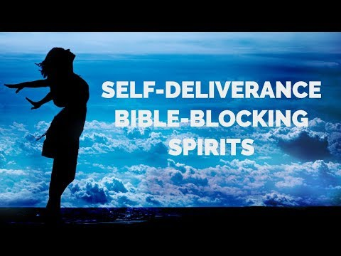 Deliverance from Bible-Blocking Spirits  Self-Deliverance Prayers