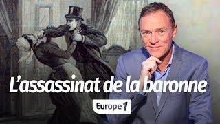 Hondelatte Raconte : L'affaire de la baronne Dellard (Récit Intégral)