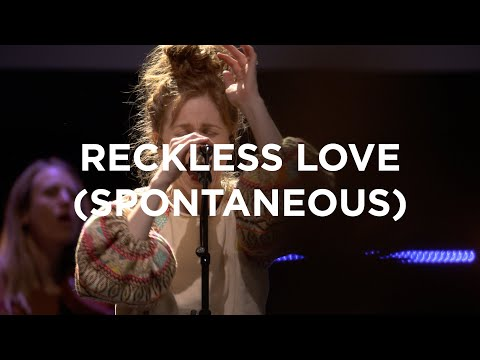 Reckless Love (Spontaneous)  Steffany Gretzinger and Bill Johnson  Bethel Church