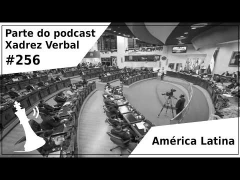 América Latina - Xadrez Verbal Podcast #256