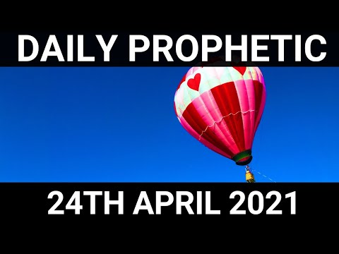 Daily Prophetic 24 April 2021 1 of 7