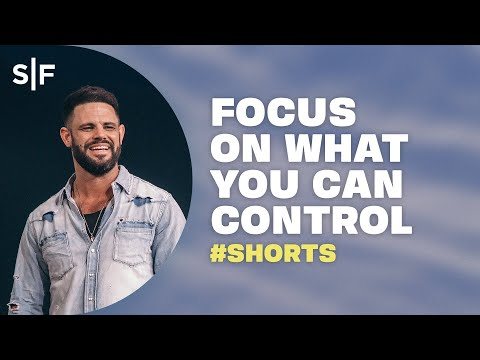 Focus On What You Can Control #Shorts  Steven Furtick