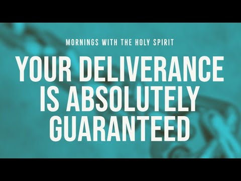 Your Deliverance is Absolutely Guaranteed (Prophetic Prayer & Prophecy)