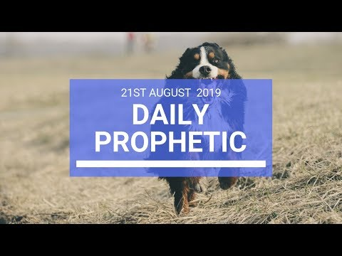 Daily prophetic 21 August 2019  Word 2