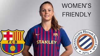 ANOTHER TOUGH GAME FOR BARCA!!! Barcelona Women vs Montpellier Women friendly review.