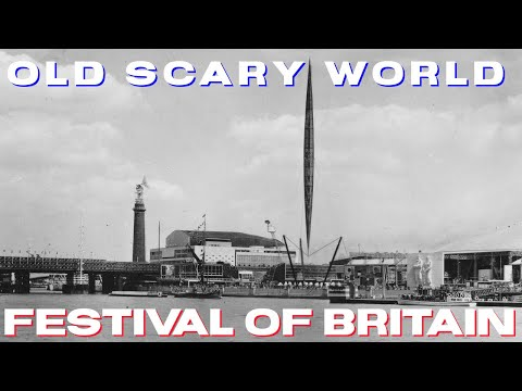 The 1951 Festival of Britain. The herald of a new age. (Old world research)