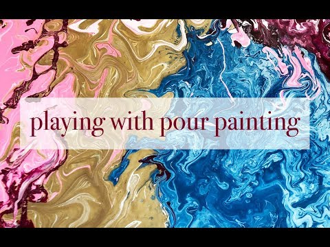 playing with pour painting