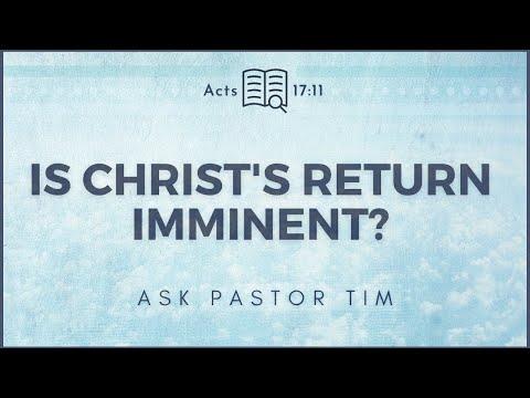 Is Christ's Return Imminent? - Ask Pastor Tim