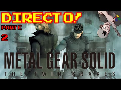METAL GEAR SOLID: THE TWIN SNAKES || PARTE 2 EN DIRECTO!