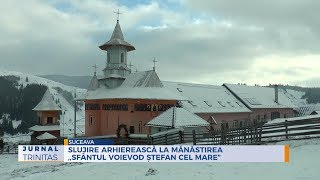 "Slujire arhiereasca la Manastirea ,,Sfantul Voievod Stefan cel Mare"""
