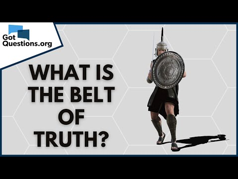 What is the belt of truth (Ephesians 6:14)?  GotQuestions.org