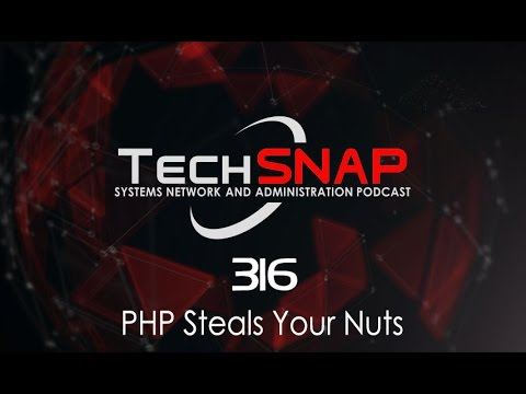 PHP Steals Your Nuts | TechSNAP 316