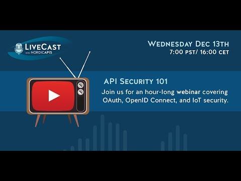 Nordic APIs LiveCast: API Security 101