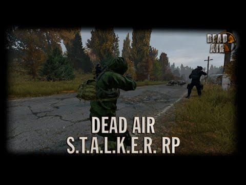 S.T.A.L.K.E.R Dead Air RP [DayZ]   День 8 (Переезд на бункер)