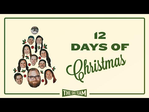 The Twelve Days of Christmas  The Sing Team