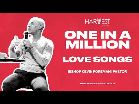 Love Songs - One In a Million - Bishop Kevin Foreman
