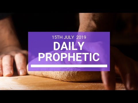 Daily Prophetic 15 July Word 3