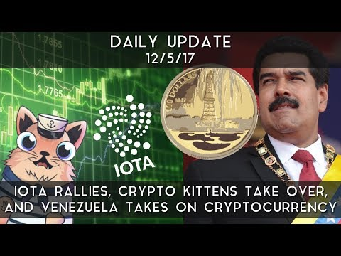 Daily Update (12/5/17) | IOTA surges, crypto kittens take over & more!