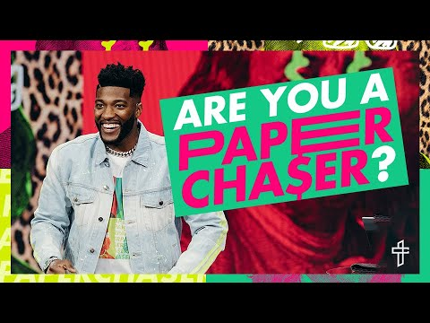Are You A Paper Chaser? // Are You Chasing Money or Your Purpose? // Paper Chasers // Michael Todd