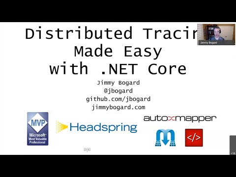 Distributed Tracing Made Easy with .NET Core - Jimmy Bogard