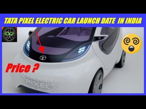 TATA PIXEL ELECTRIC CAR INDIA LAUNCH AND PRICE. - default