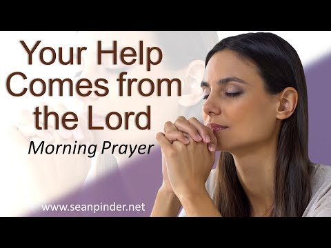 YOUR HELP COMES FROM THE LORD - PSALM 121 - MORNING PRAYER  PASTOR SEAN PINDER (video)