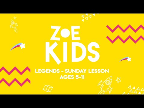 ZOE Kids  Legends  Ages 5-11