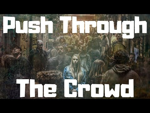 Pushing Through The Crowd To Get Your Miracle