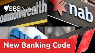 A fresh code of practice will hold Australian banks to higher standards