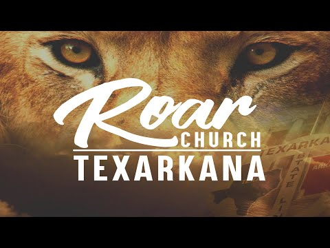 Roar church Texarkana  Personal Revival 6-14-2020