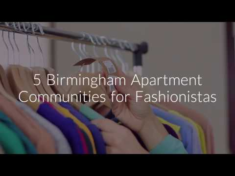 5 Birmingham Apartment Communities for Fashionistas