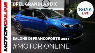 Opel Grandland X | LIVE al Salone di Francoforte 2017