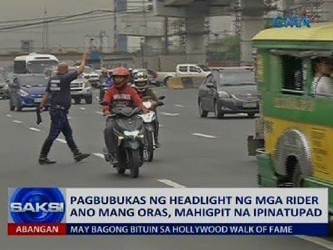 Pagbubukas ng headlight ng mga rider ano mang oras, mahigpit na ipinapatupad