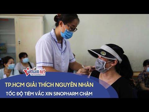 TP.HCM giải thích về tốc độ tiêm vắc xin Sinopharm chậm