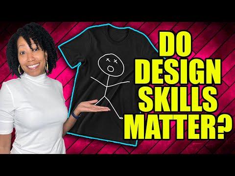 Do T-Shirt Design Skills Matter? (Print on Demand & Selling T-Shirts Online)