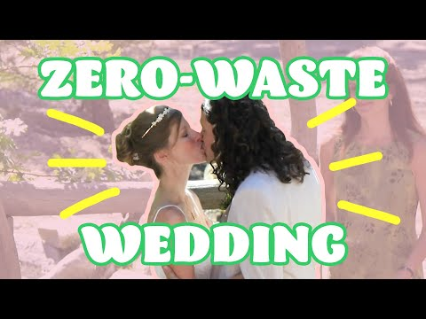 We Tried To Make Zero Trash At Our Wedding
