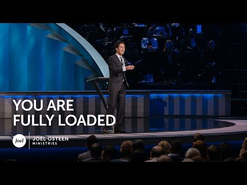 Joel Osteen - You Are Fully Loaded