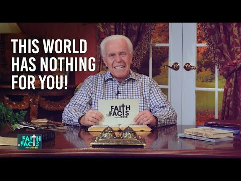 Faith the Facts: This World Has Nothing For You!  Jesse Duplantis