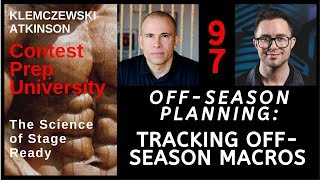 Contest Prep University EP-97 Off Season Planning: Tracking Off-Season Macros