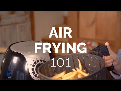 Air Frying 101