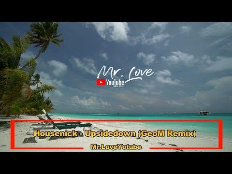 Housenick - Upsidedown (GeoM Remix) - UCKA_OnBKECVV3iBUPeP9s3w