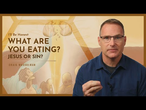 What Are You Eating? Jesus or Sin?