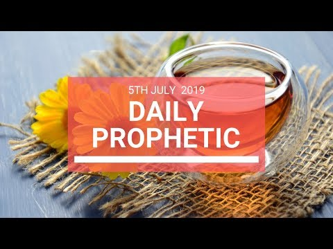 Daily Prophetic 5 July 2019 Word 6